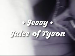 Jessy - Juice of Tyson